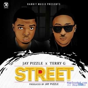 Jay Pizzle - Street ft. Terry G